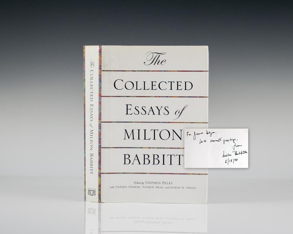 milton babbitt essays Book-musingsgif (12207 bytes) musings: the musical worlds of gunther  schuller by gunther schuller, milton babbitt musings gathers together the essays ,.