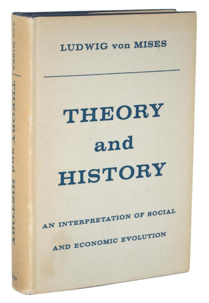 Theory and History: An Interpretation of Social and Economic Evolution.