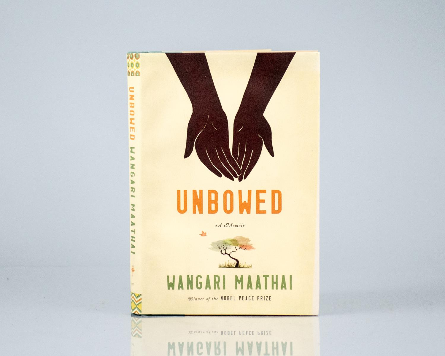 unbowed a memoir by wangari maathai (2006), unbowed: a memoir, and namulundah florence's (2014)  wangari  maathai was able to achieve a large degree of educational and.