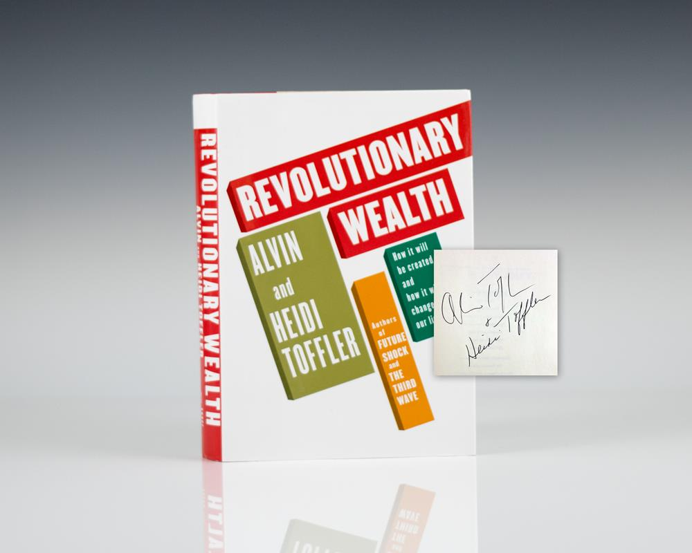 Revolutionary Wealth: How It Will Be Created and How It Will Change Our Lives.