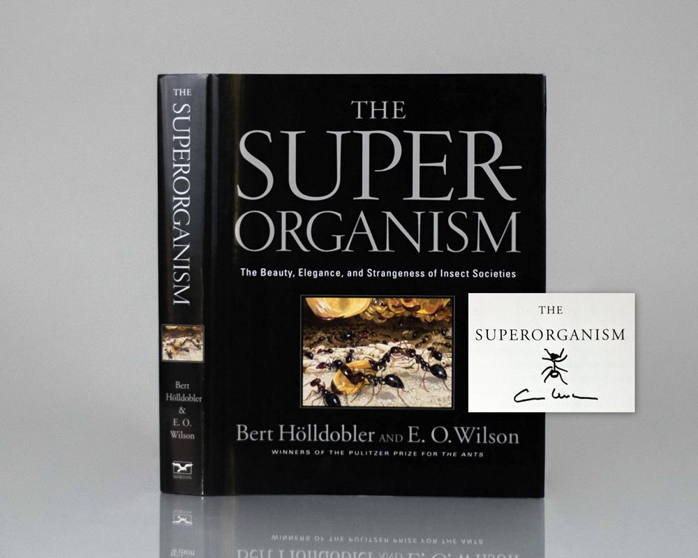The Superorganism: The Beauty, Elegance, and Strangeness of Insect Societies.