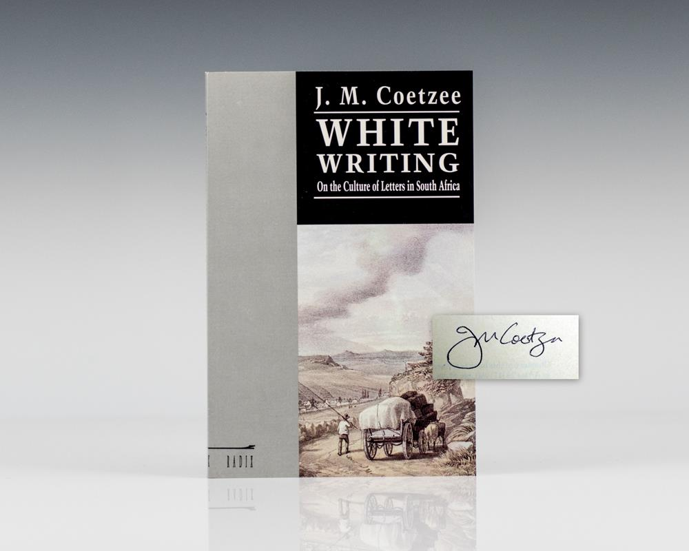 White Writing: On the Culture of Letters in South Africa.