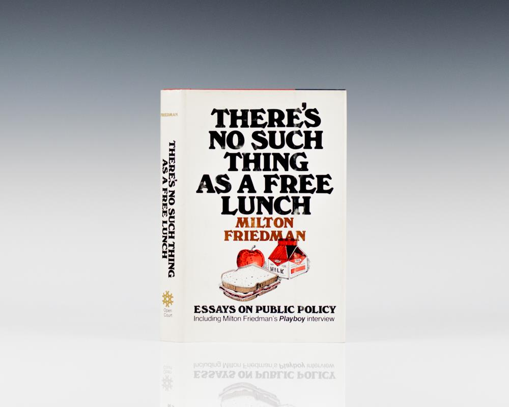 There's No Such Thing As a Free Lunch: Essays On Public Policy.