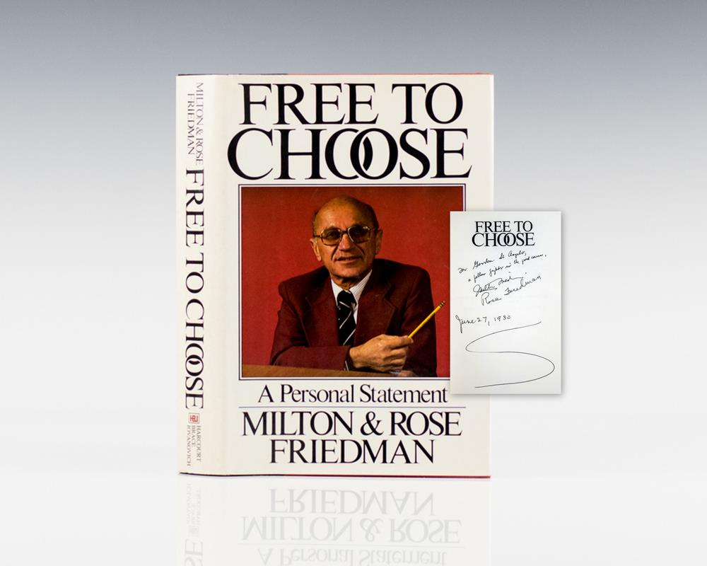 Free To Choose: A Personal Statement.