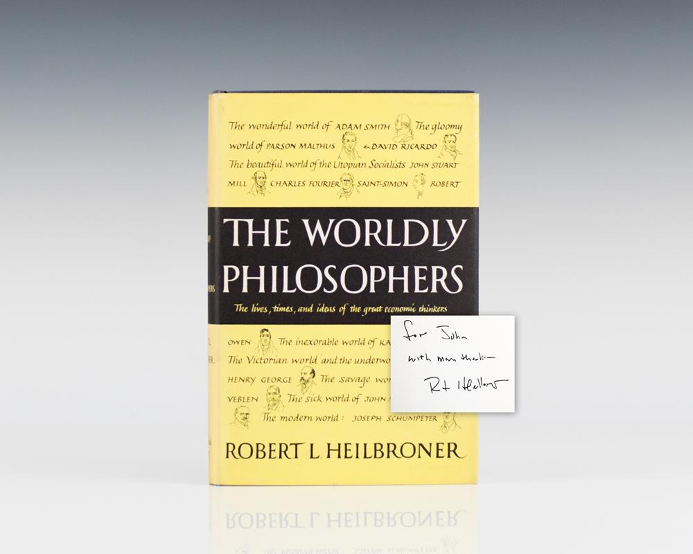 worldly philosophers The worldly philosophers, by robert heilbroner on liberty, by john stuart mill  capitalism and freedom, by milton friedman equality and.