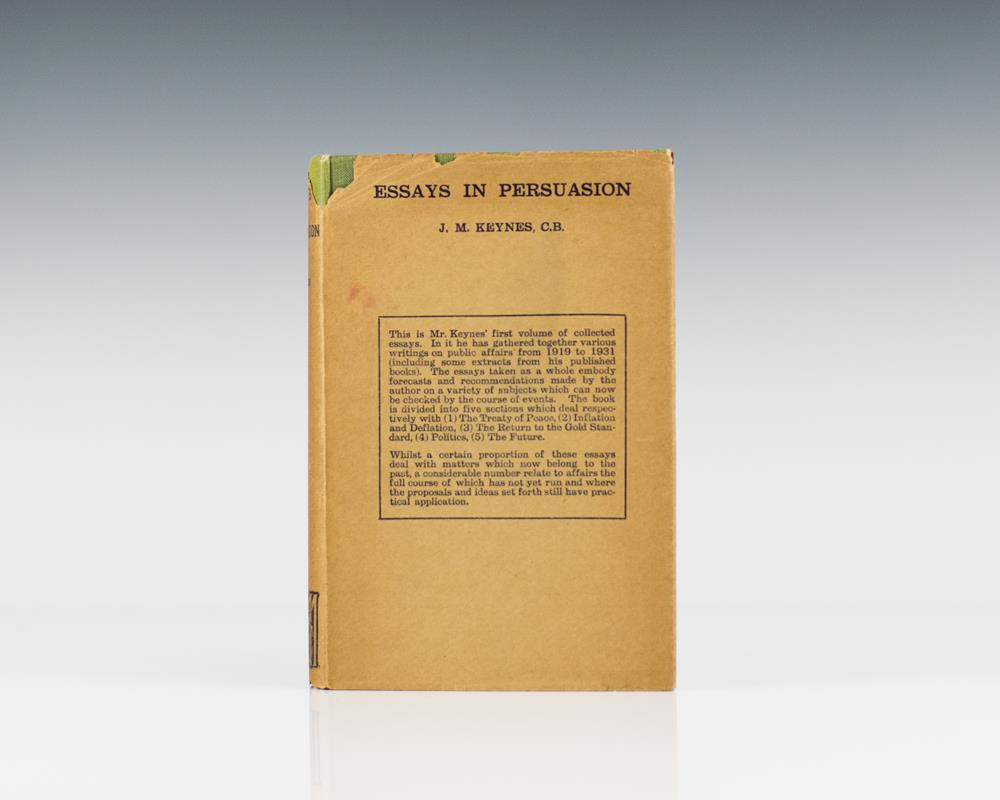 essays in persuasion by john maynard keynes Browse and read the collected writings of john maynard keynes vol 9 essays in persuasion the collected writings of john maynard keynes vol 9 essays in persuasion.