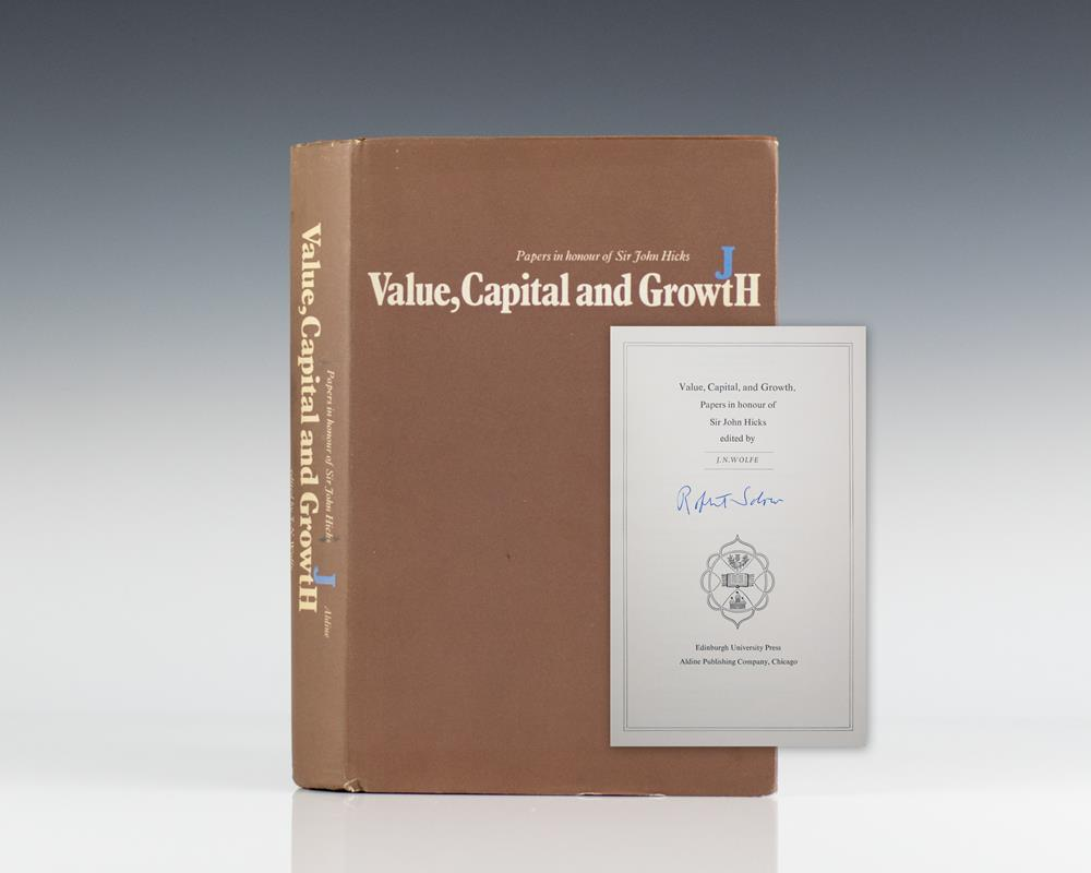 Value, Capital and Growth: Papers In Honour of Sir John Hicks.