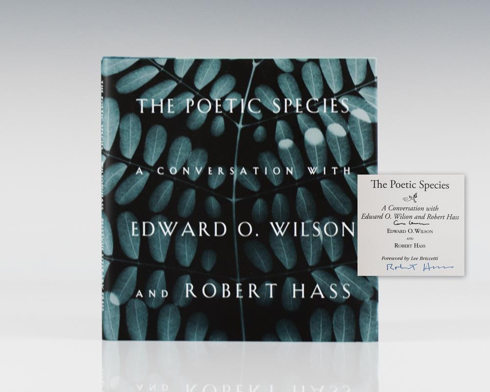 The Poetic Species: A Conversation With Edward O. Wilson and Robert Haas.