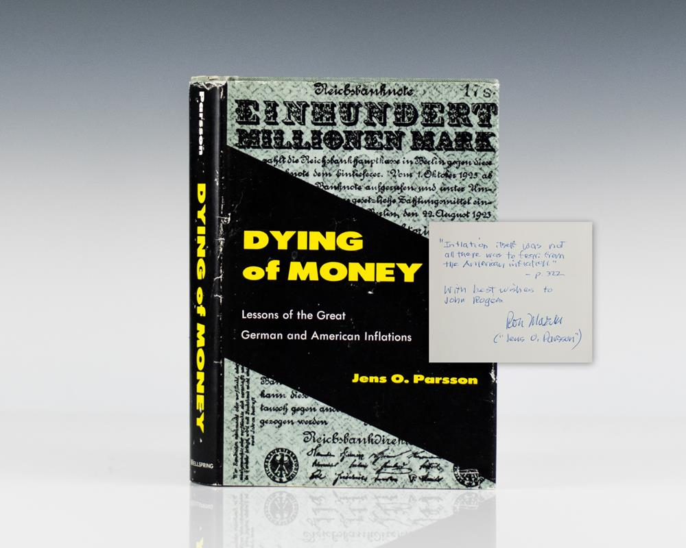 Dying of Money: Lessons of the Great German and American Inflations.