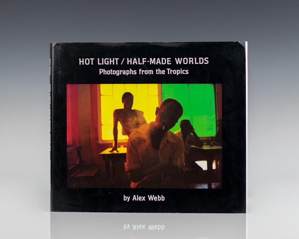 Hot Light/Half-Made Worlds: Photographs from the Tropics.