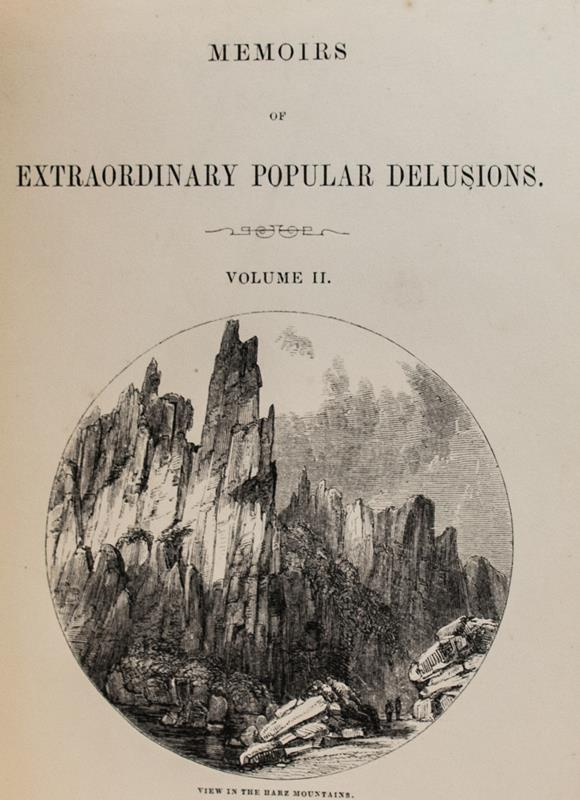 Memoirs of Extraordinary Popular Delusions and the Madness of Crowds.