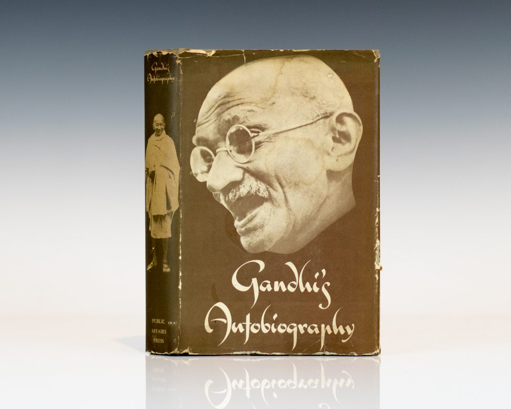 Gandhi's Autobiography: The Story of My Experiments With Truth.