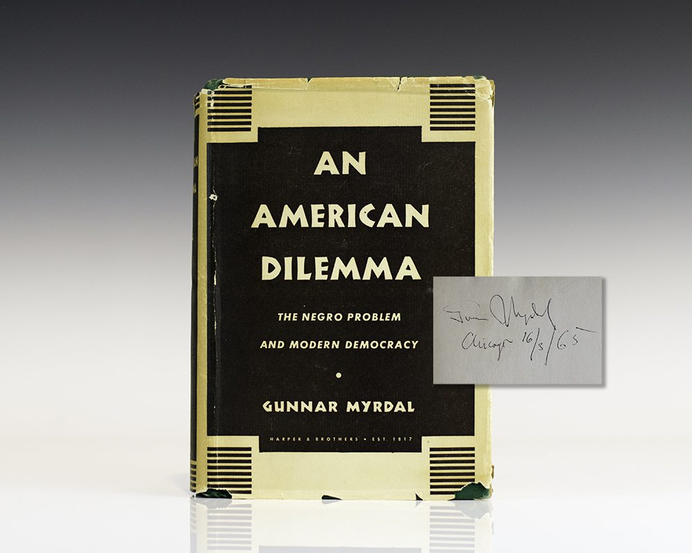 An American Dilemma: The Negro Problem and Modern Democracy.