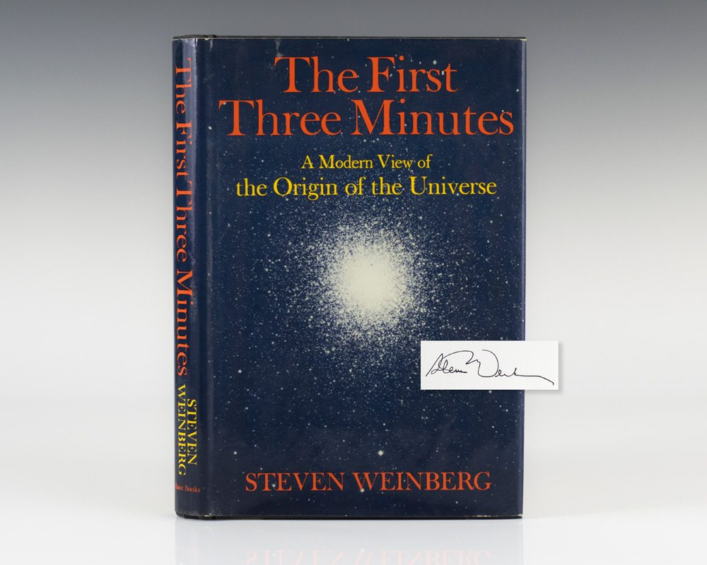 The First Three Minutes: A Modern View Of The Origin Of The Universe.