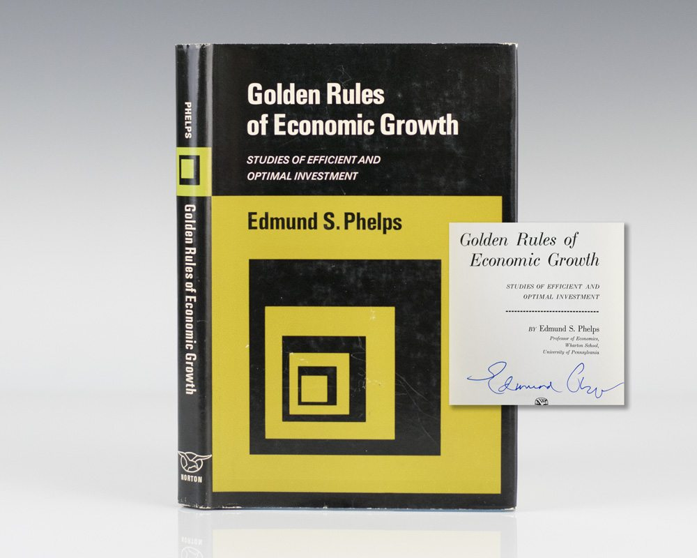 Golden Rules of Economic Growth: Studies of Efficient and Optimal Investment.