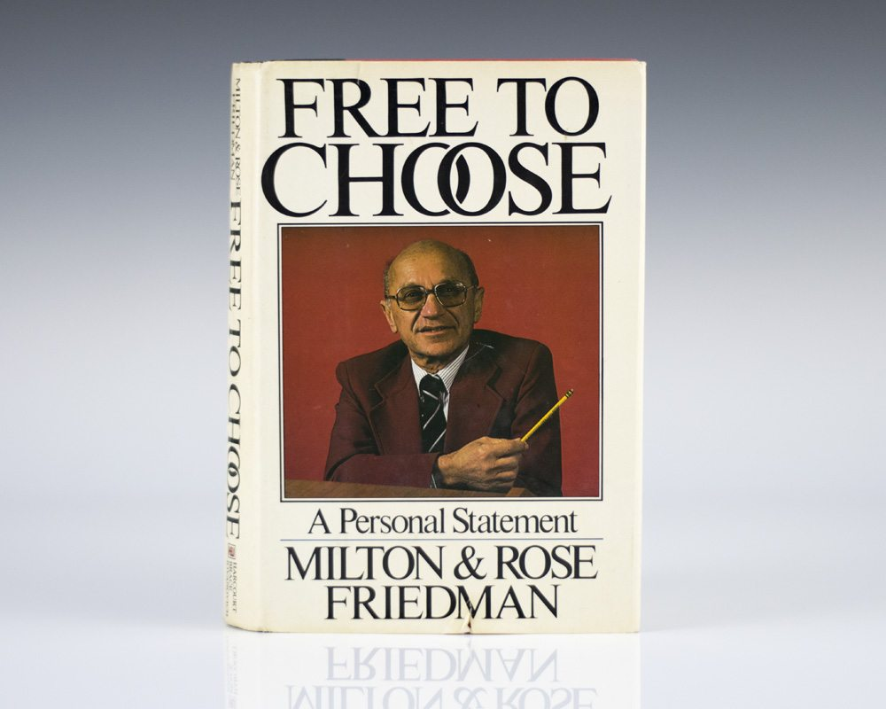 milton friedman essays debates why is libertarianism wrong the  to choose milton friedman first edition rare book to choose a personal statement