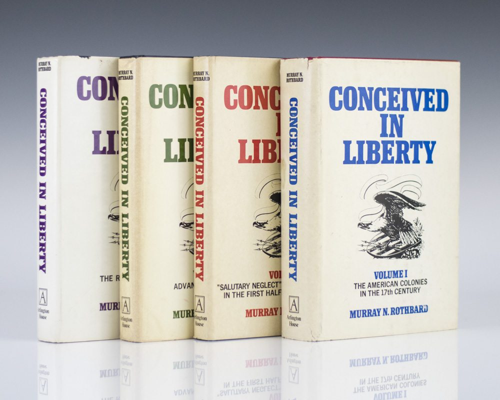 Conceived In Liberty: Volumes 1- 4.