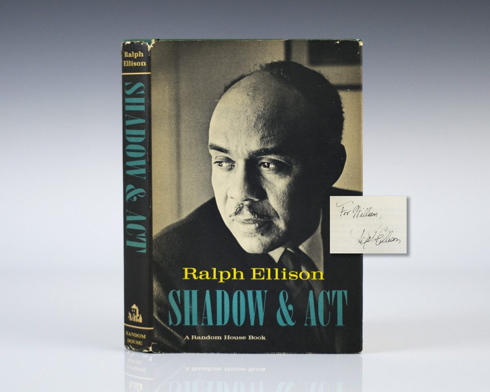 ralph ellison essays shadow and act 'shadow and act,' 'going to the territory' essays ellison traveled throughout europe in the mid-1950s, and lived in rome for two years after becoming an american academy fellow.