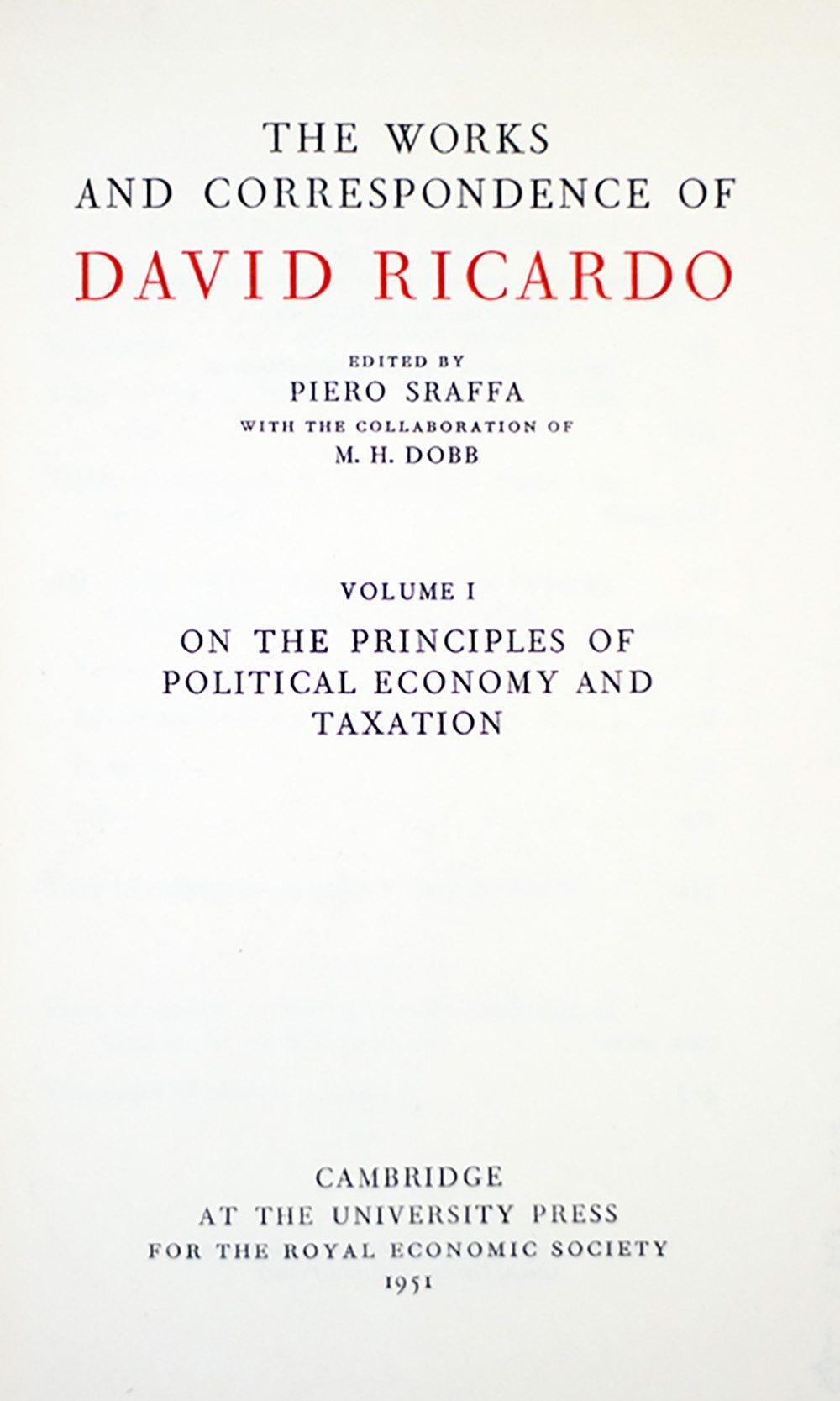 The Works And Correspondence Of David Ricardo.
