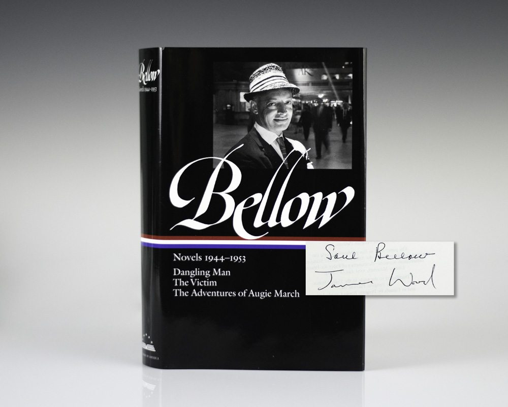 Bellow: Novels 1944-1953: Dangling Man, The Victim, The Adventures of Augie March.
