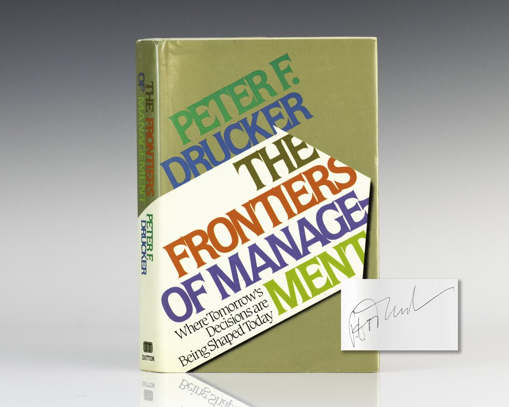 The Frontiers of Management: Where Tomorrow's Decisions Are Being Shaped Today.