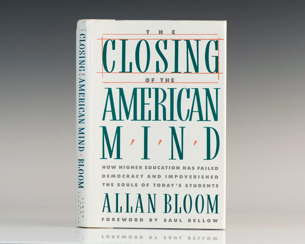 The Closing of the American Mind.
