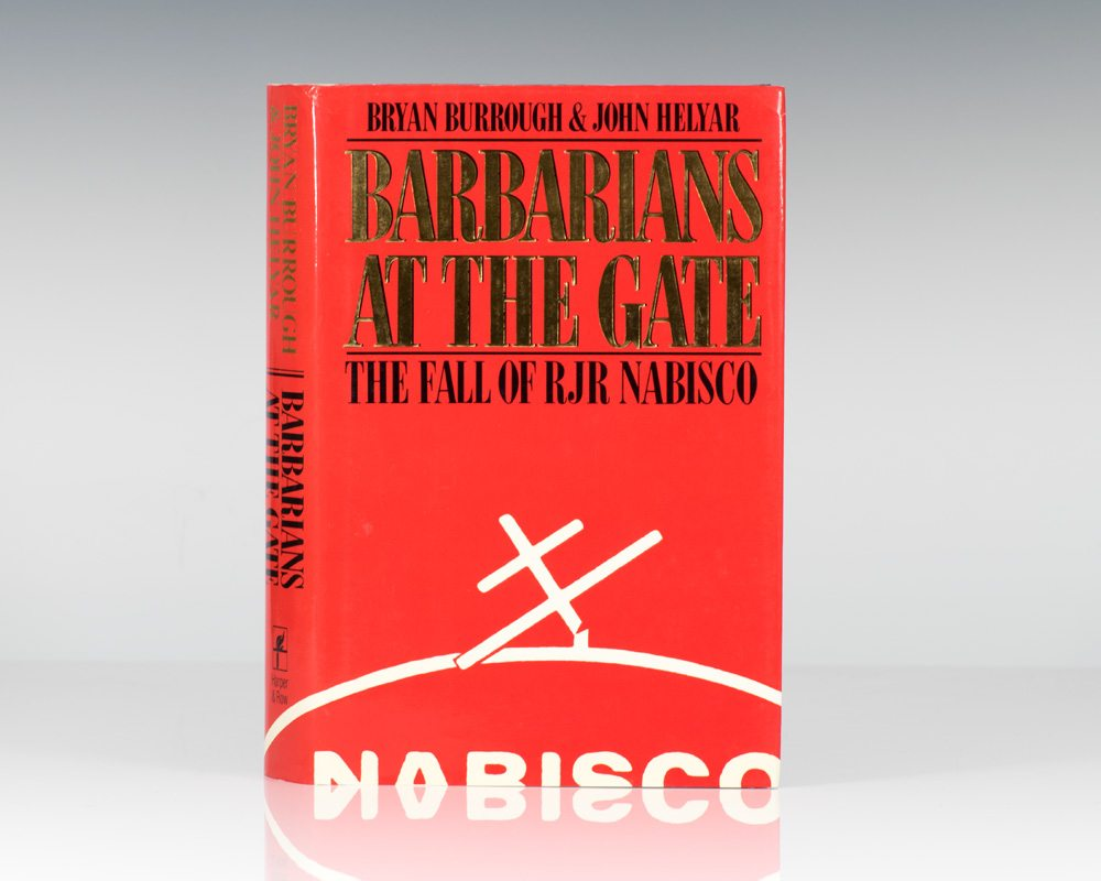 Barbarians at the Gate: The Fall of RJR Nabisco.