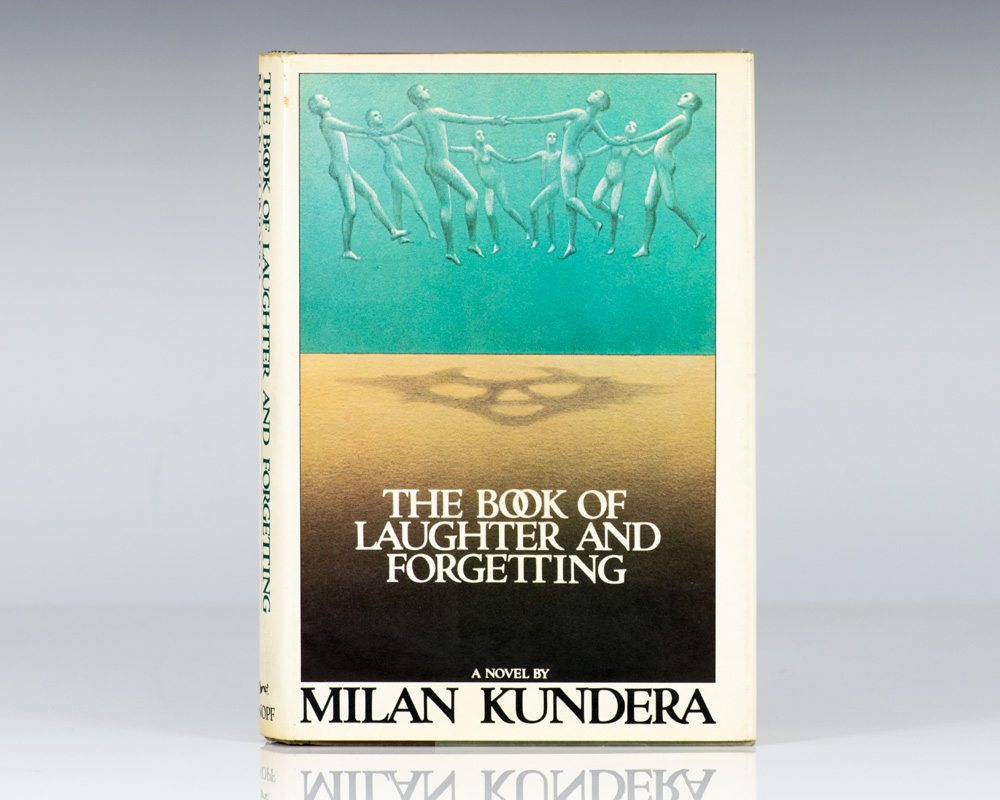 The Book of Laughter and Forgetting.