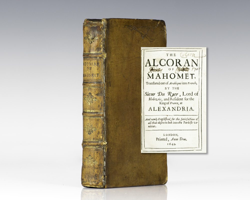 The Alcoran of Mahomet, Translated out of Arabique into French; by the Sieur Du Ryer, Lord of Malezair, and Resident for the King of France, at Alexandria. And Newly Englished, for the Satisfaction of All That Desire to Look into the Turkish Vanities. (The Koran).