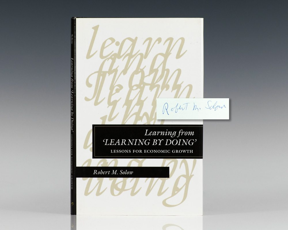 Learning from 'Learning by Doing': Lessons for Economic Growth (Kenneth J. Arrow Lectures).