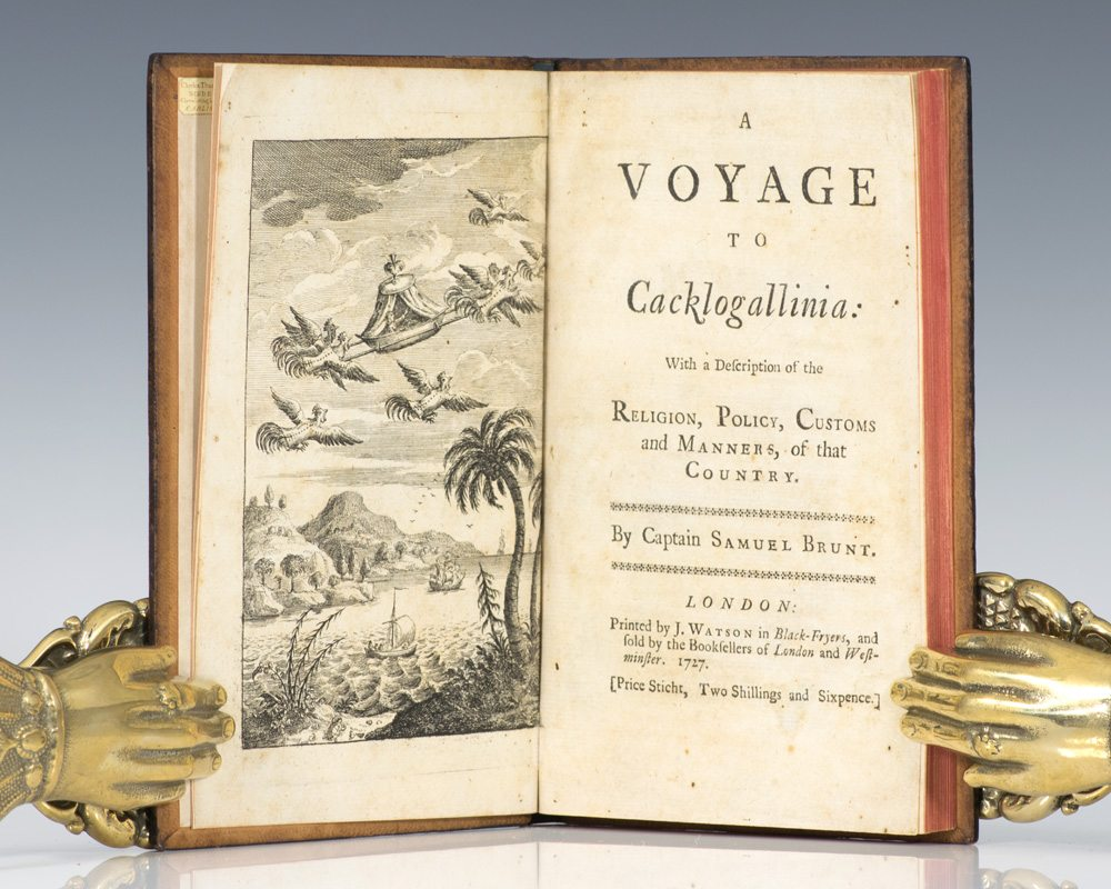 A Voyage to Cacklogallinia: with a Description of the Religion, Policy, Customs and Manners of that Country.