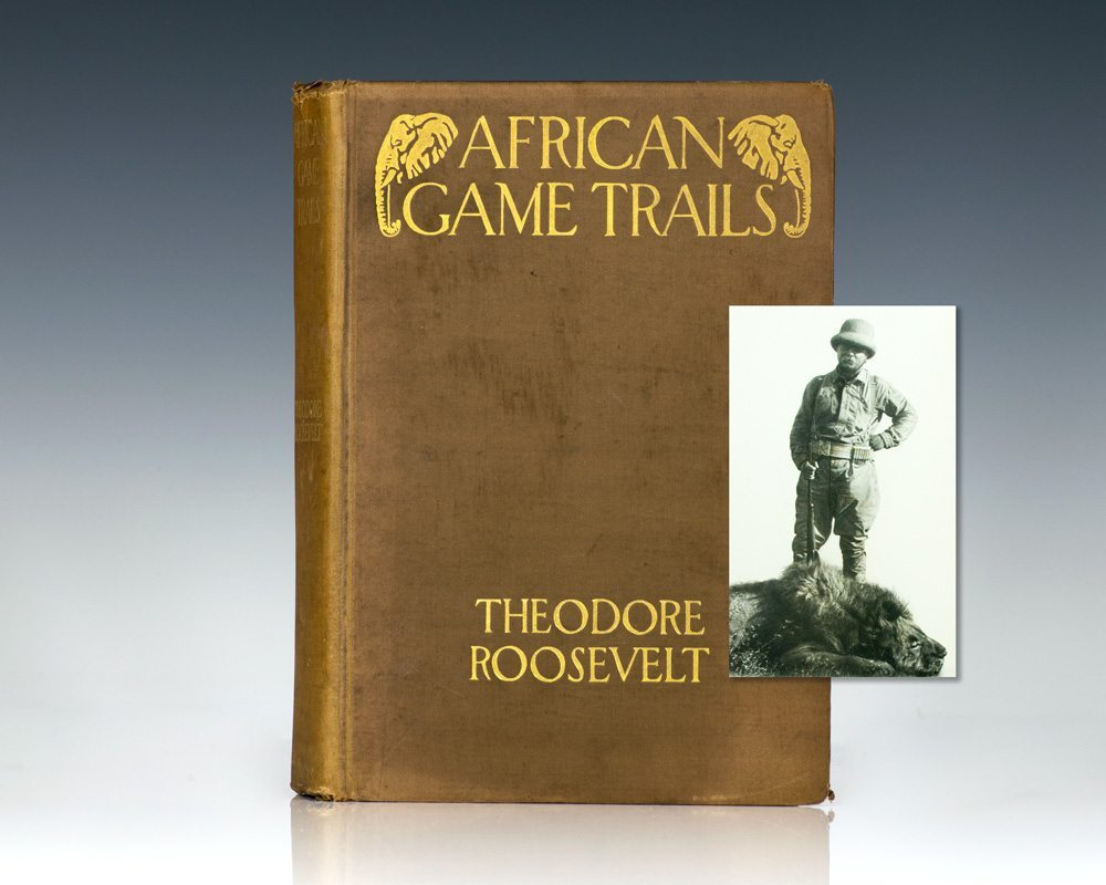 African Game Trails. An Account of the African Wanderings of an American Hunter-Naturalist.