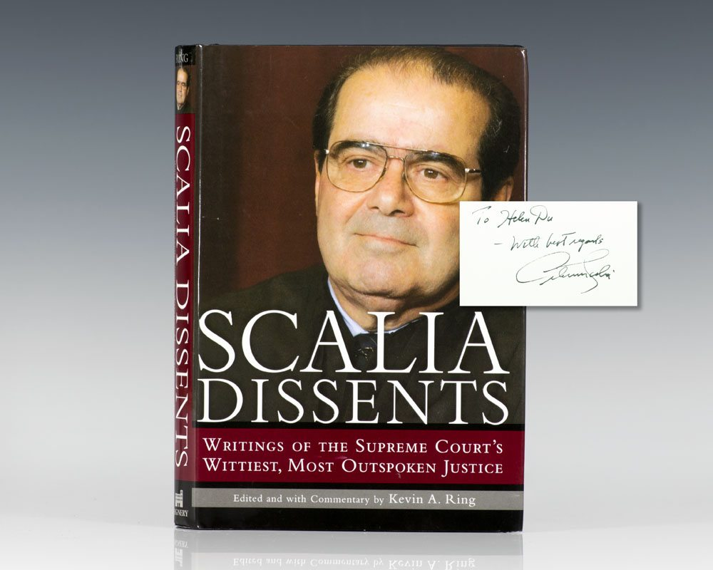 Scalia Dissents: Writings of the Supreme Court's Wittiest, Most Outspoken Justice .