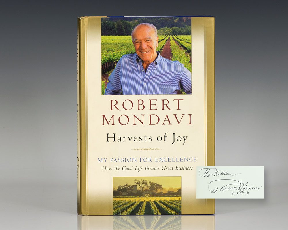 Harvests of Joy: My Passion For Excellence How the Good Life Became Great Business.