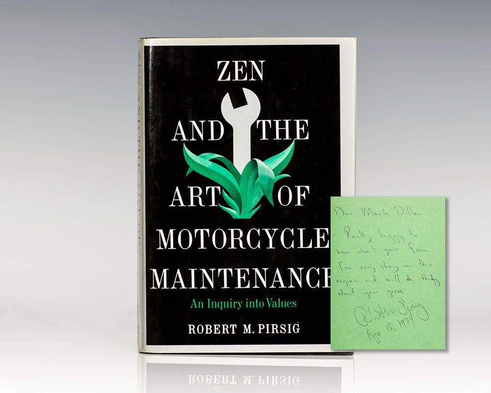 Zen and the Art of Motorcycle Maintenance: An Inquiry into Values.