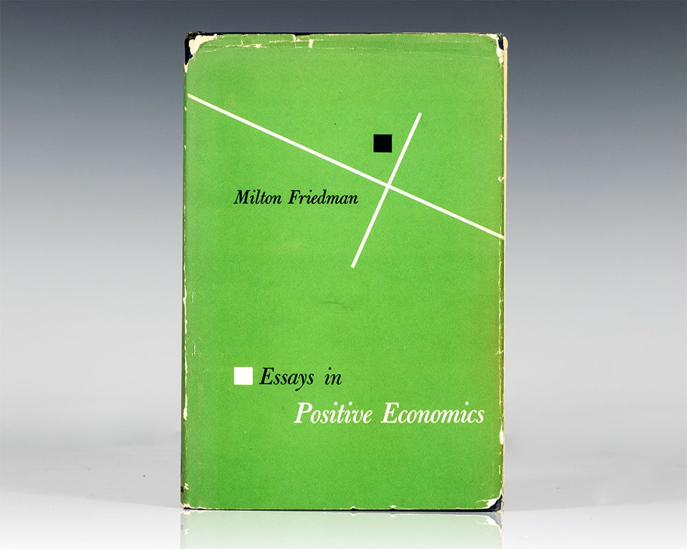 friedman essay in positive economics Essays in positive economics  see friedman and savage,  economics as a positive science is a body of tentatively accepted generalizations about economic .