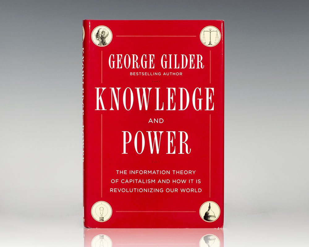 Knowledge and Power: The Information Theory of Capitalism and How it is Revolutionizing our World.