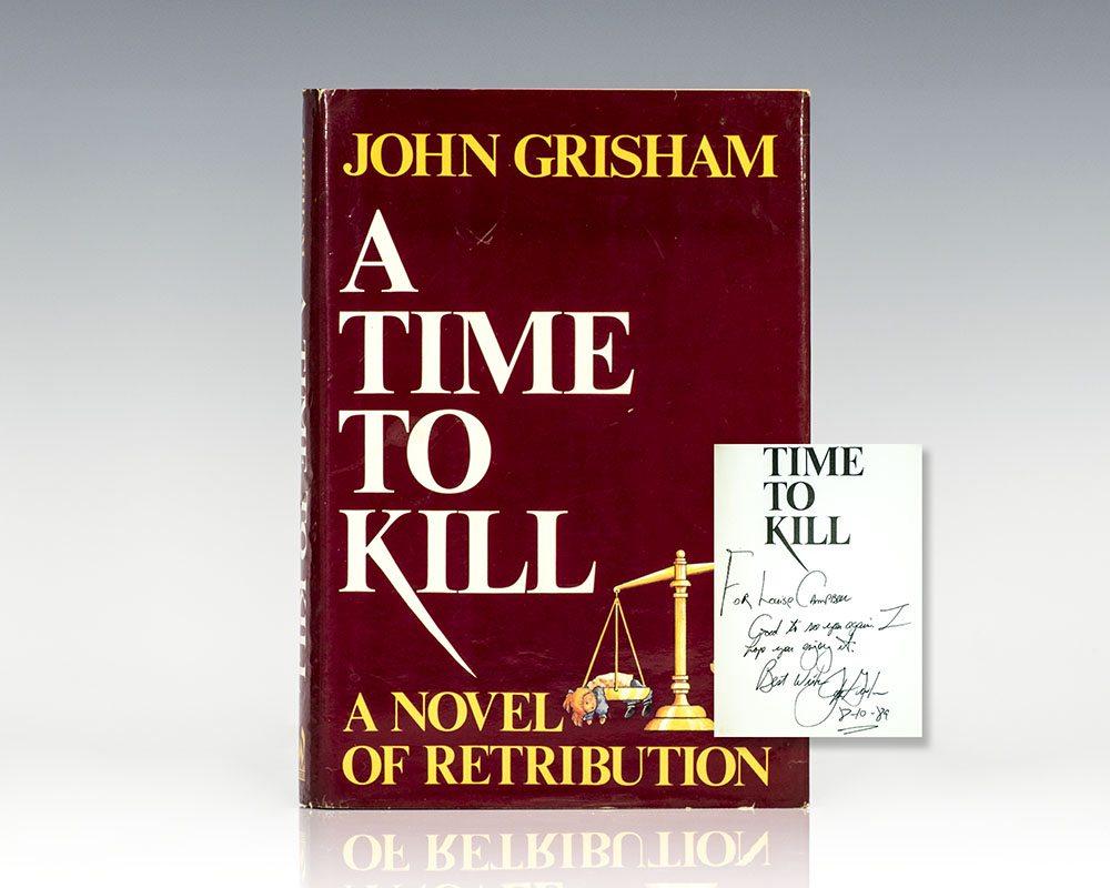 A Time To Kill: Novel of Retribution.