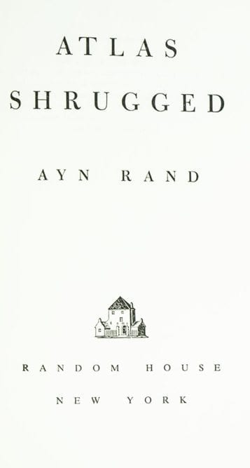 The Fountainhead and Atlas Shrugged.