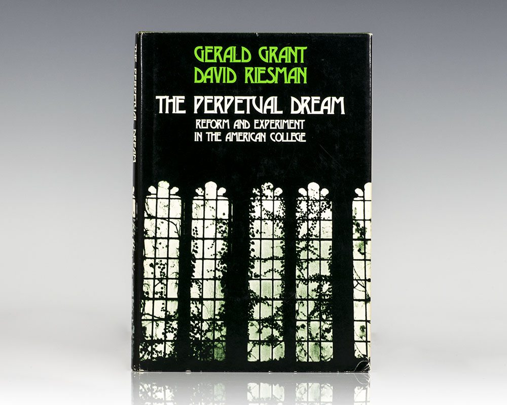 The Perpetual Dream: Reform and Experiment in the American College.