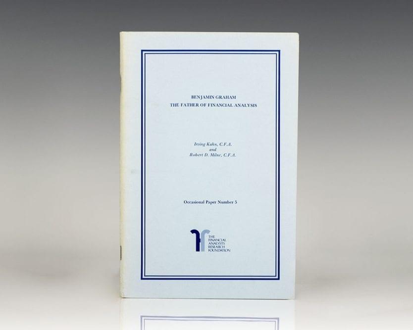 Benjamin Graham: The Father of Financial Analysis.
