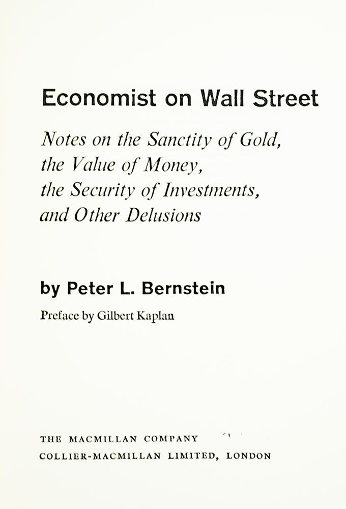 Economist on Wall Street: Notes on the Sanctity of Gold, the Value of Money, the Security of Investments, and Other Delusions.