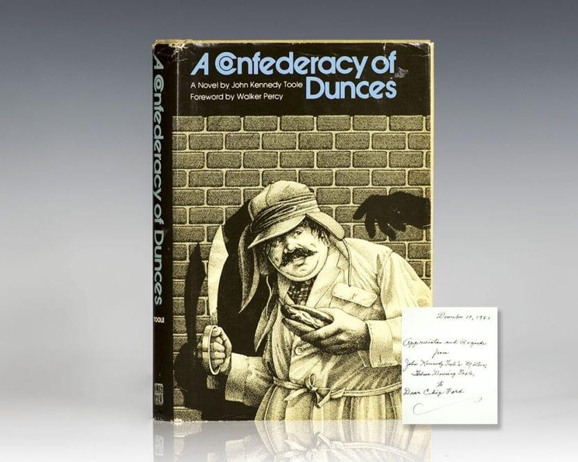 A Confederacy of Dunces.