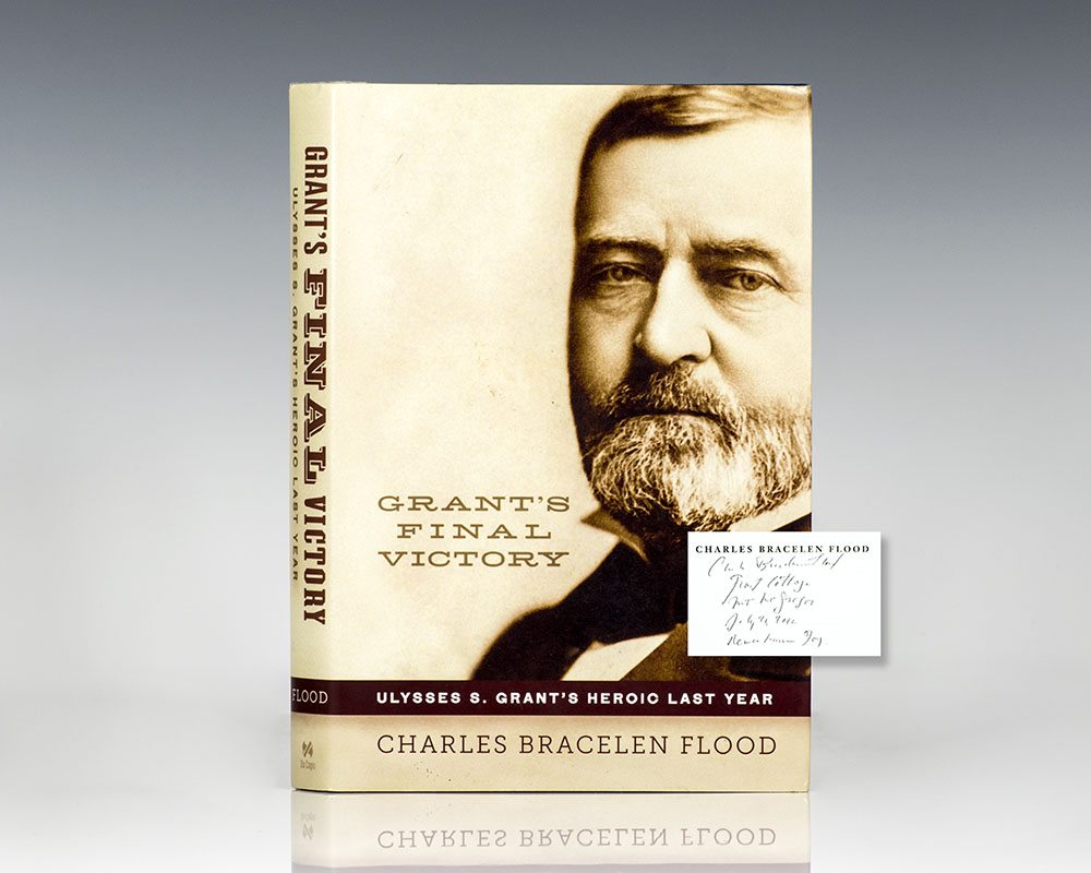 Grant's Final Victory: Ulysses S. Grant's Heroic Last Year.
