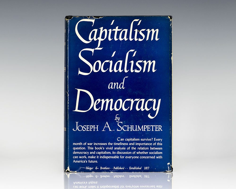 Capitalism Socialism and Democracy.