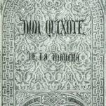 Don Quixote de la Mancha.