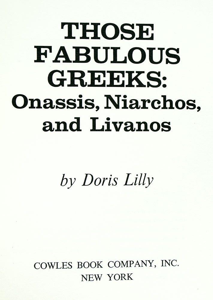 Those Fabulous Greeks: Onassis, Niarchos, and Livanos.