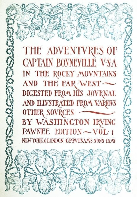 The Adventures of Captain Bonneville U.S.A in the Rocky Mountains and the Far West.