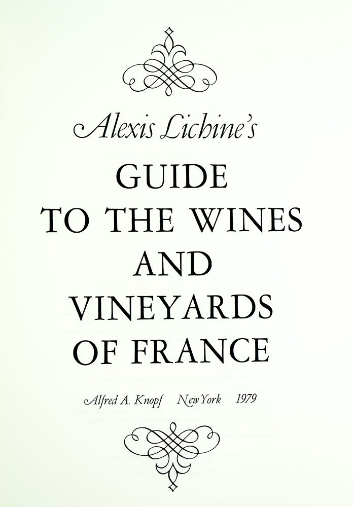 Alexis Lichine's Guide to the Wines and Vineyards of France.
