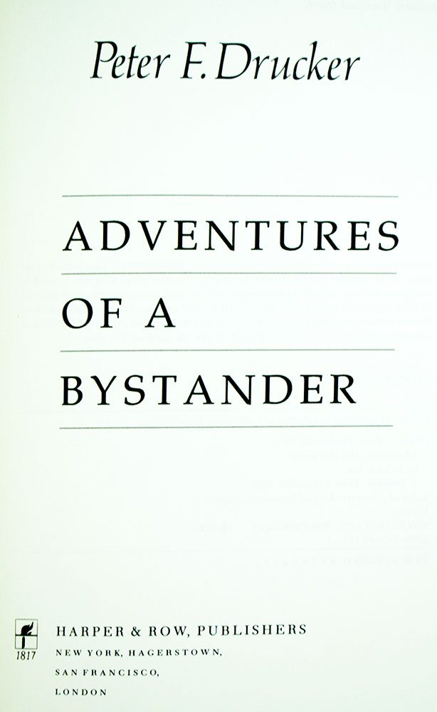 Adventures Of A Bystander Peter Drucker First Edition Signed